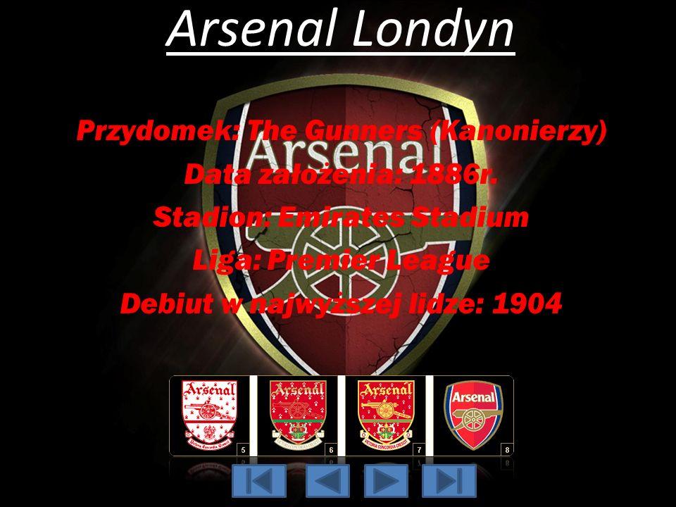 Arsenal Londyn Przydomek: The Gunners (Kanonierzy) Data założenia: 1886r. Stadion: Emirates Stadium Liga: Premier League Debiut w najwyższej lidze: 19