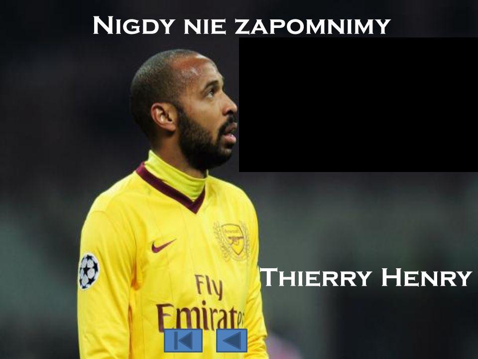 Nigdy nie zapomnimy Thierry Henry