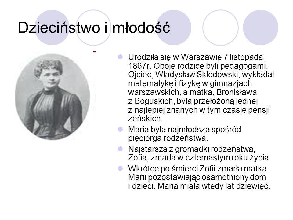 Dzieciństwo i młodość Urodziła się w Warszawie 7 listopada 1867r. Oboje rodzice byli pedagogami. Ojciec, Władysław Skłodowski, wykładał matematykę i f
