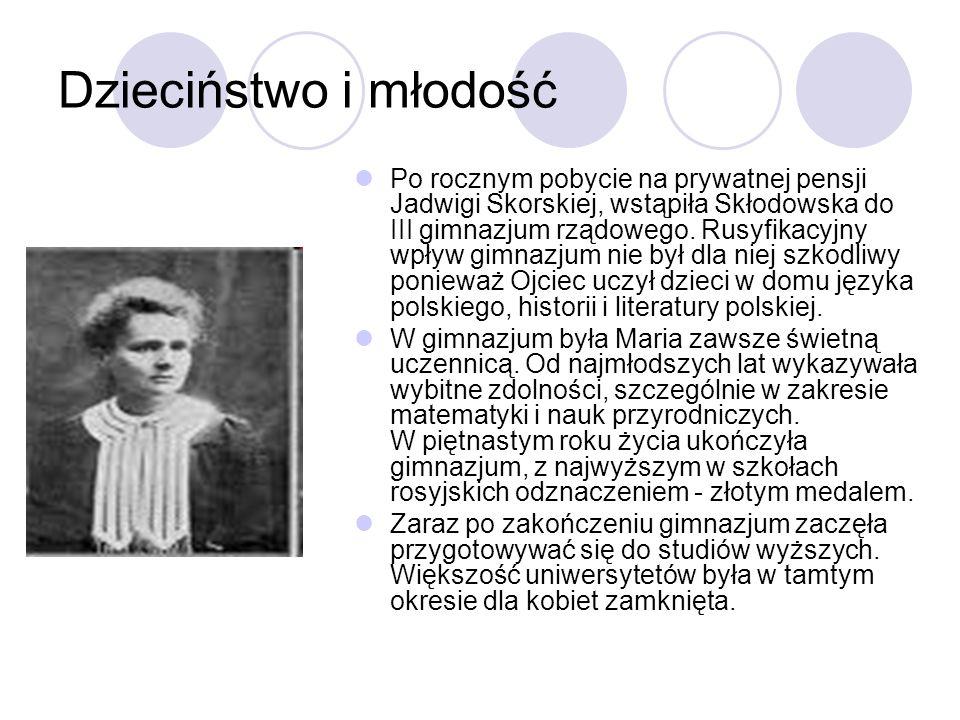 Dzieciństwo i młodość Po rocznym pobycie na prywatnej pensji Jadwigi Skorskiej, wstąpiła Skłodowska do III gimnazjum rządowego. Rusyfikacyjny wpływ gi