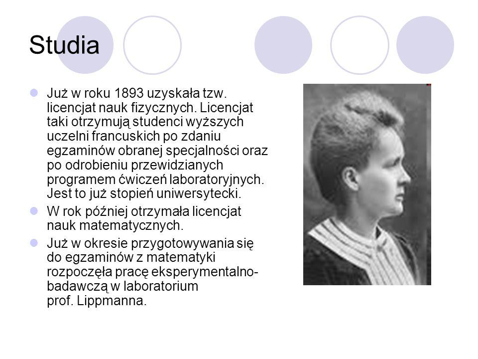 Studia Już w roku 1893 uzyskała tzw. licencjat nauk fizycznych. Licencjat taki otrzymują studenci wyższych uczelni francuskich po zdaniu egzaminów obr