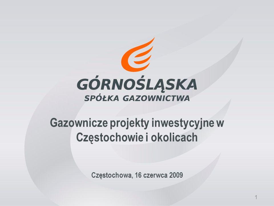 1 Gazownicze projekty inwestycyjne w Częstochowie i okolicach Częstochowa, 16 czerwca 2009