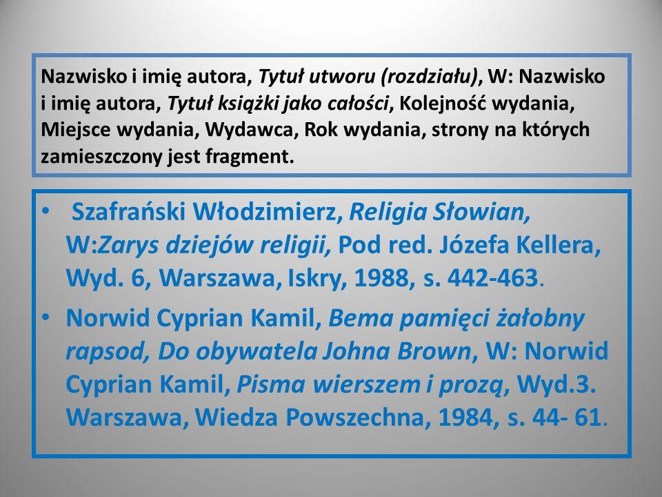 Nazwisko i imię autora, Tytuł utworu (rozdziału), W: Nazwisko i imię autora, Tytuł książki jako całości, Kolejność wydania, Miejsce wydania, Wydawca,