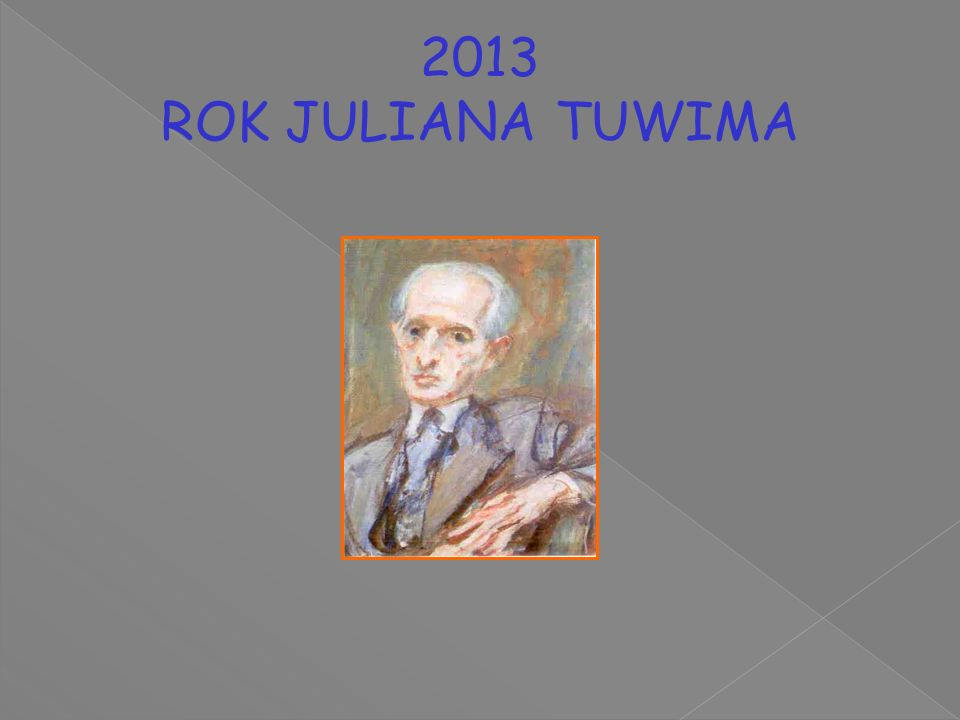 2013 ROK JULIANA TUWIMA