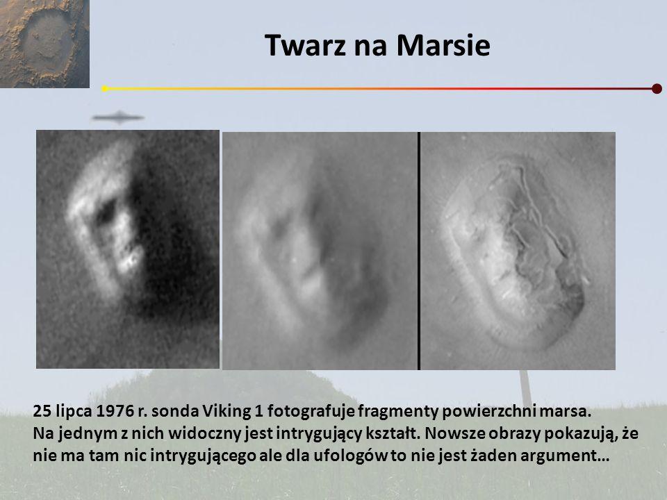 Twarz na Marsie 25 lipca 1976 r. sonda Viking 1 fotografuje fragmenty powierzchni marsa. Na jednym z nich widoczny jest intrygujący kształt. Nowsze ob