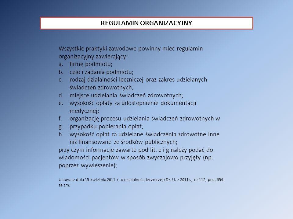 REGULAMIN ORGANIZACYJNY Wszystkie praktyki zawodowe powinny mieć regulamin organizacyjny zawierający: a.firmę podmiotu; b.cele i zadania podmiotu; c.r