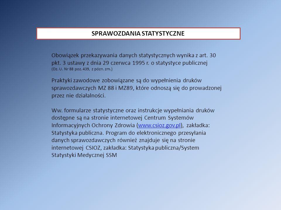SPRAWOZDANIA STATYSTYCZNE Obowiązek przekazywania danych statystycznych wynika z art. 30 pkt. 3 ustawy z dnia 29 czerwca 1995 r. o statystyce publiczn