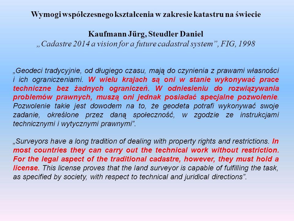 Wymogi współczesnego kształcenia w zakresie katastru na świecie Kaufmann Jürg, Steudler Daniel Cadastre 2014 a vision for a future cadastral system, F