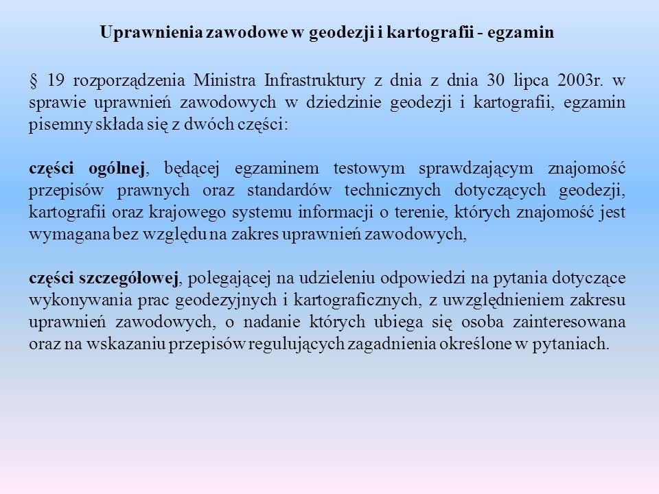 Uprawnienia zawodowe w geodezji i kartografii - egzamin § 19 rozporządzenia Ministra Infrastruktury z dnia z dnia 30 lipca 2003r. w sprawie uprawnień