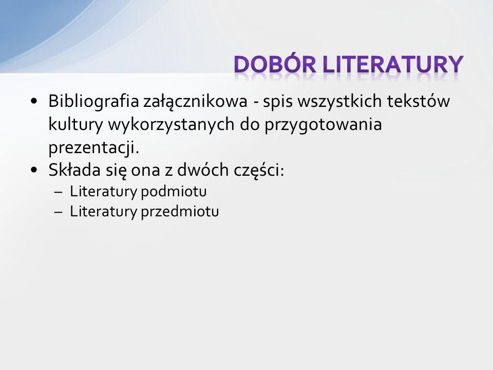Bibliografia załącznikowa - spis wszystkich tekstów kultury wykorzystanych do przygotowania prezentacji.