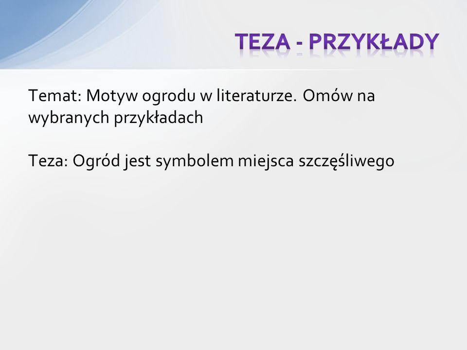 Temat: Motyw ogrodu w literaturze.
