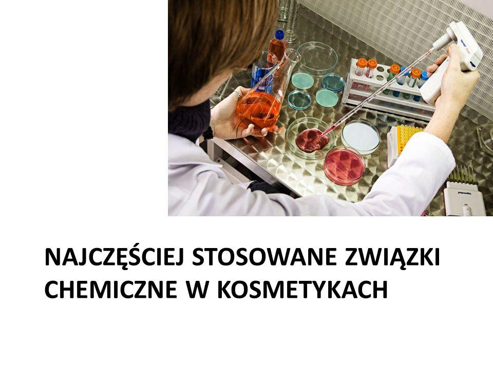 NAJCZĘŚCIEJ STOSOWANE ZWIĄZKI CHEMICZNE W KOSMETYKACH