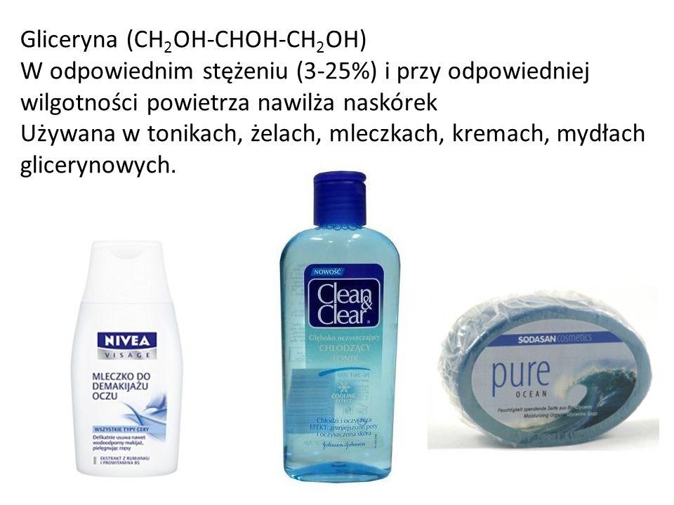 Gliceryna (CH 2 OH-CHOH-CH 2 OH) W odpowiednim stężeniu (3-25%) i przy odpowiedniej wilgotności powietrza nawilża naskórek Używana w tonikach, żelach,