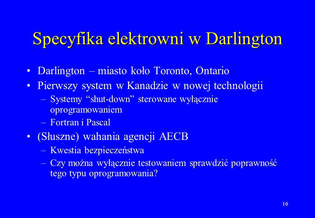 16 Specyfika elektrowni w Darlington Darlington – miasto koło Toronto, Ontario Pierwszy system w Kanadzie w nowej technologii –Systemy shut-down stero