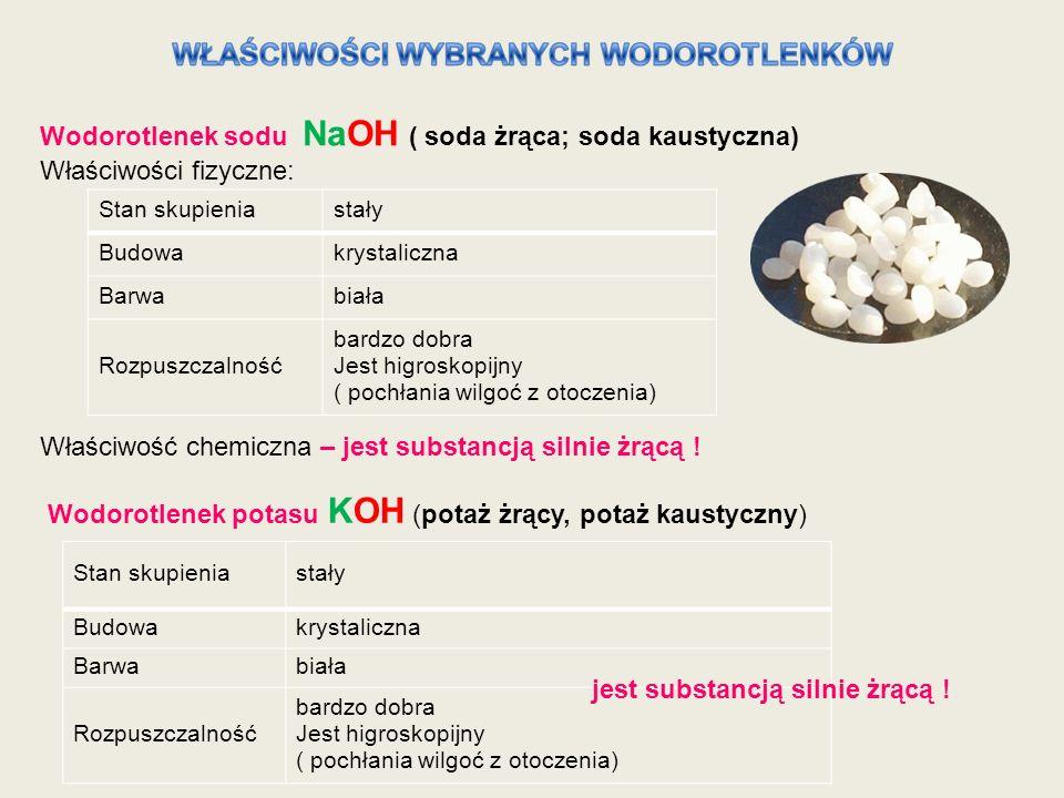 Wodorotlenek sodu NaOH ( soda żrąca; soda kaustyczna) Właściwości fizyczne: Stan skupieniastały Budowakrystaliczna Barwabiała Rozpuszczalność bardzo d