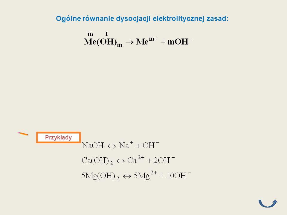 Ogólne równanie dysocjacji elektrolitycznej zasad: Przykłady