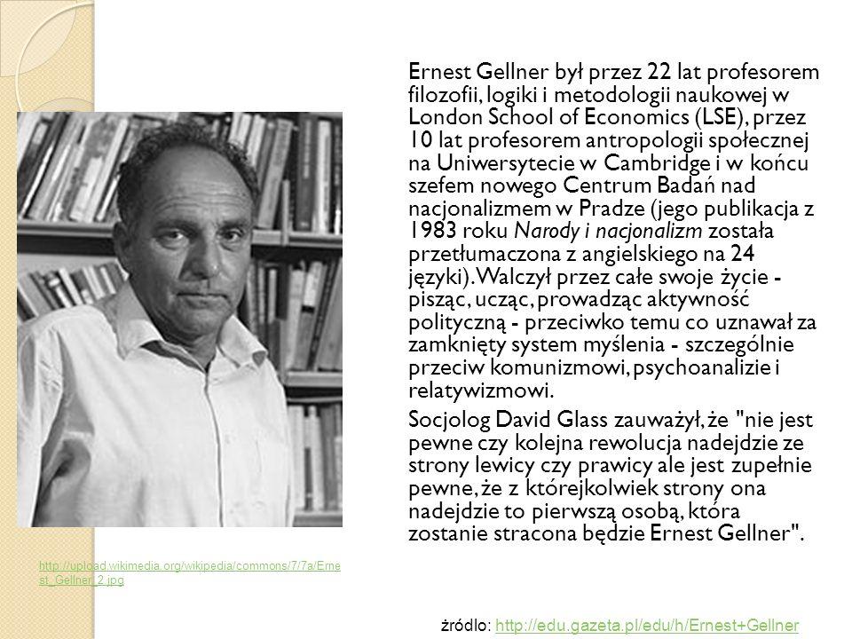 Ernest Gellner był przez 22 lat profesorem filozofii, logiki i metodologii naukowej w London School of Economics (LSE), przez 10 lat profesorem antrop