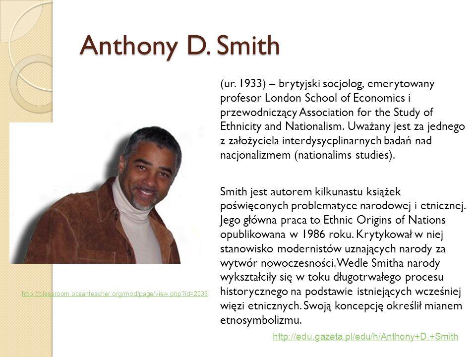 Smith jednak bardzo starannie odróżnia sentyment narodowy i poczucie przynależności do narodu i powiada, że grupa może mieć sentyment i nawet pielęgnować symbole, ale nie mają ideologii.