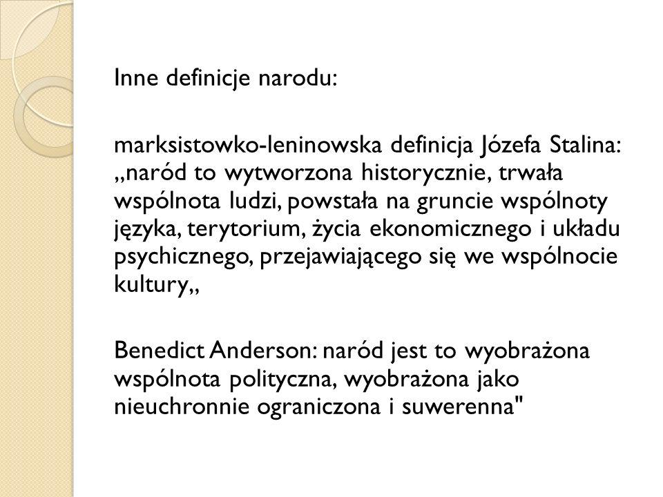 Definicja słownikowa: naród to ogół mieszkańców pewnego terytorium mówiących jednym językiem, związanych wspólną przeszłością oraz kulturą, mających wspólne interesy polityczne i gospodarcze http://www.demoty.pl/marsz-niepodleglosci-34489 http://sjp.pwn.pl/haslo.php?id=2487039