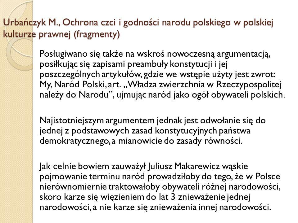 Drugą możliwością pojmowania sformułowania Naród Polski było ujmowanie go jako równoznacznego z narodowością, a więc w ujęciu wąskim, etnicznym, odnoszącym się jedynie do osób narodowości polskiej.