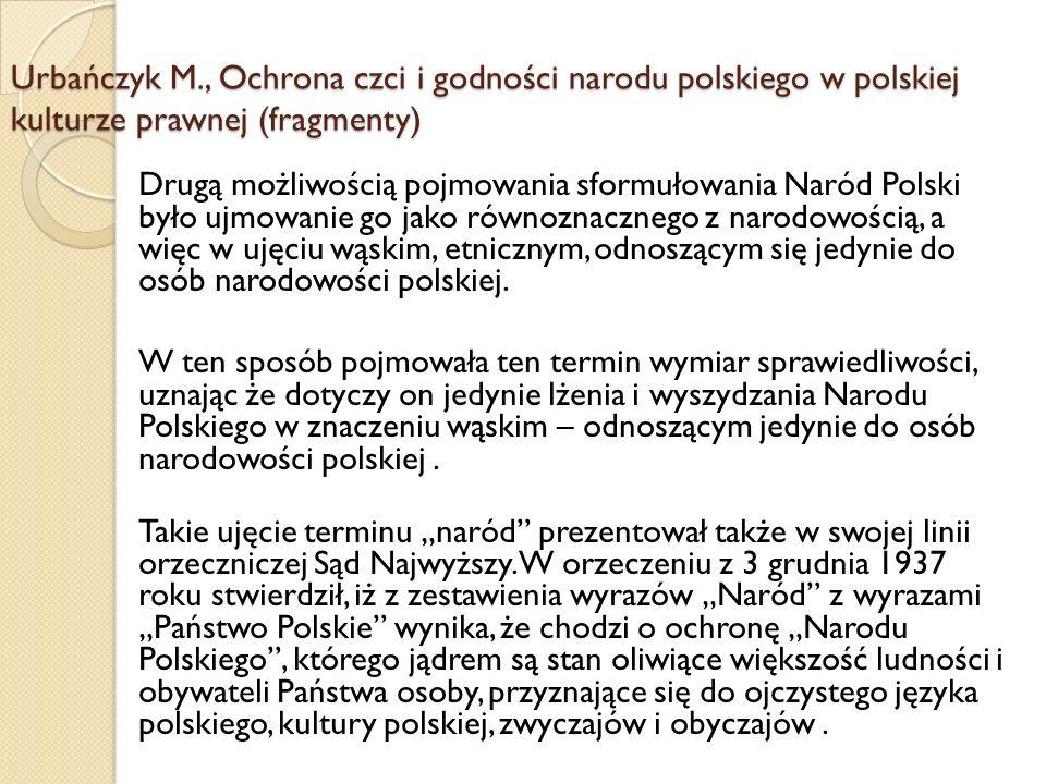 Drugą możliwością pojmowania sformułowania Naród Polski było ujmowanie go jako równoznacznego z narodowością, a więc w ujęciu wąskim, etnicznym, odnos