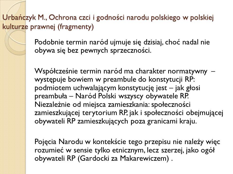W takim jednak wypadku poza narodem stawiani są wszyscy Polacy nie posiadający obywatelstwa polskiego – jak słusznie zauważa Andrzej Zoll nie obejmuje tych osób, które deklarują narodowość polską, a nie posiadają obywatelstwa – wynika to z postanowienia konstytucji odrywającego pojęcie Narodu od kwestii przynależności narodowościowej.