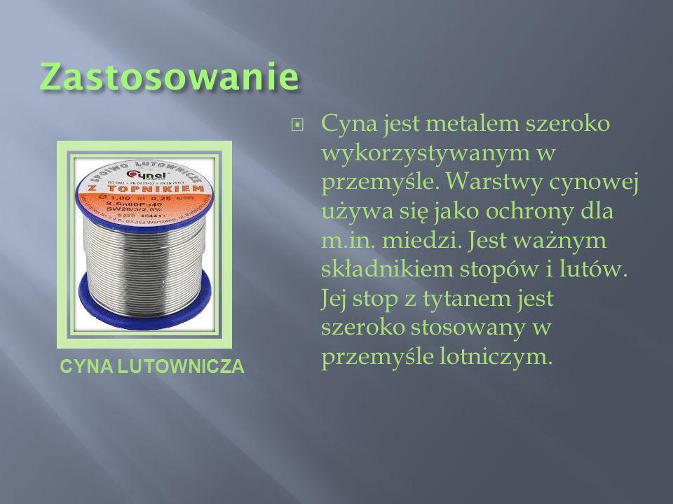 Zastosowanie Cyna jest metalem szeroko wykorzystywanym w przemyśle. Warstwy cynowej używa się jako ochrony dla m.in. miedzi. Jest ważnym składnikiem s