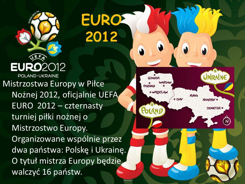 EURO 2012 Mistrzostwa Europy w Piłce Nożnej 2012, oficjalnie UEFA EURO 2012 – czternasty turniej piłki nożnej o Mistrzostwo Europy. Organizowane wspól