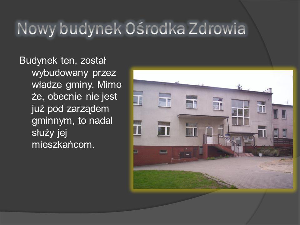 Budynek ten, został wybudowany przez władze gminy.