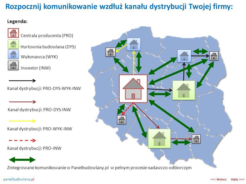 panelbudowlany.pl Dalej >>><<< Wstecz Rozpocznij komunikowanie wzdłuż kanału dystrybucji Twojej firmy: Legenda: Hurtownia budowlana (DYS) Wykonawca (W