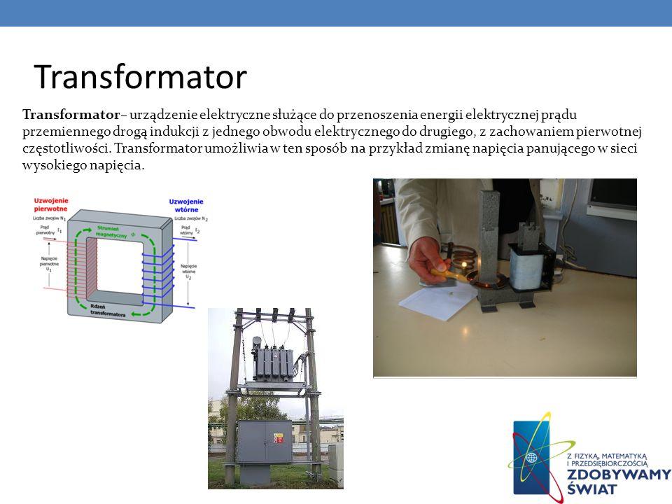 Transformator Transformator– urządzenie elektryczne służące do przenoszenia energii elektrycznej prądu przemiennego drogą indukcji z jednego obwodu el