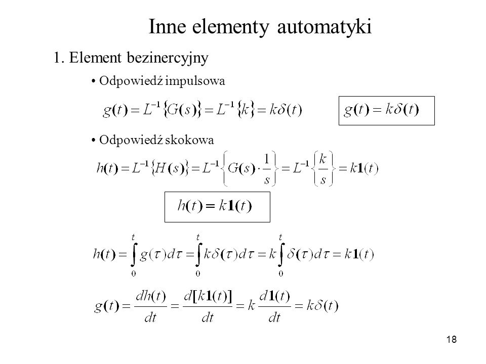 18 1. Element bezinercyjny Odpowiedź impulsowa Odpowiedź skokowa Inne elementy automatyki