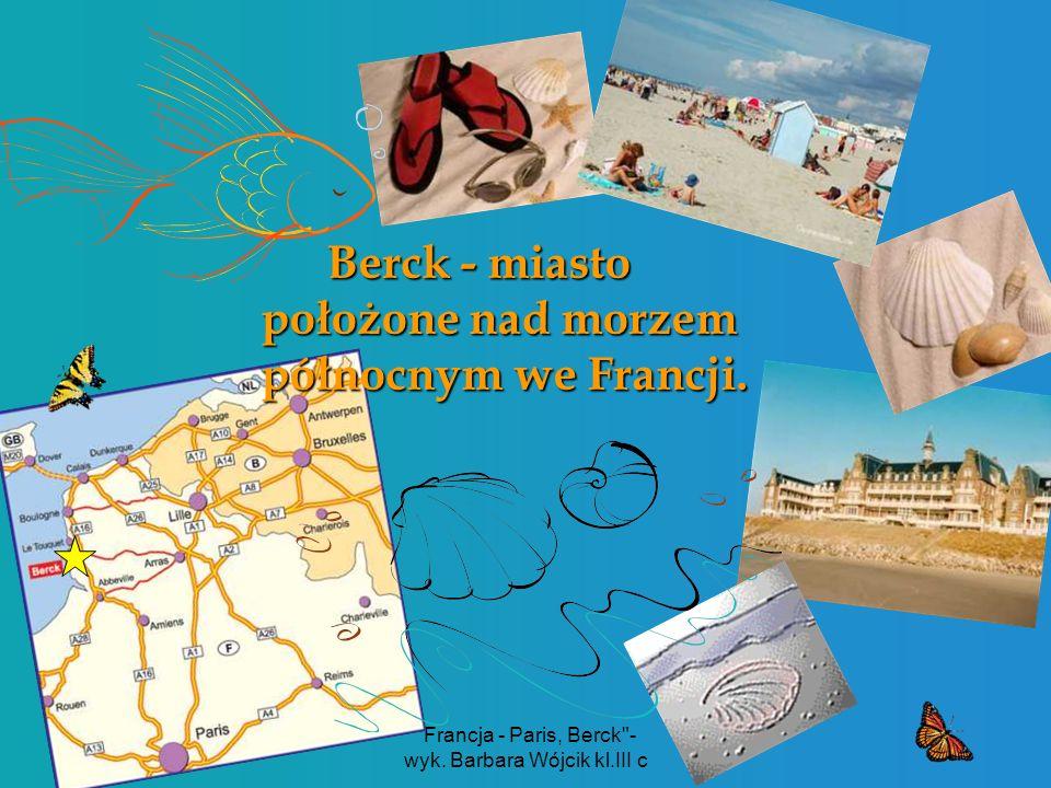 Berck - miasto położone nad morzem północnym we Francji.