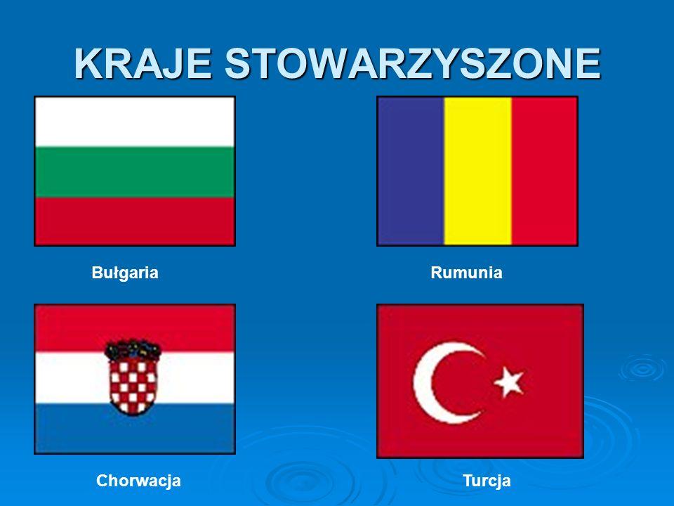 KRAJE STOWARZYSZONE Bułgaria Rumunia Chorwacja Turcja