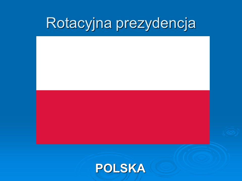 Rotacyjna prezydencja POLSKA POLSKA