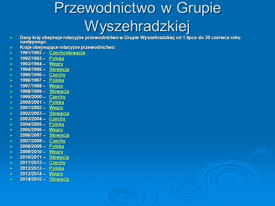Przewodnictwo w Grupie Wyszehradzkiej Dany kraj obejmuje rotacyjne przewodnictwo w Grupie Wyszehradzkiej od 1 lipca do 30 czerwca roku następnego. Dan