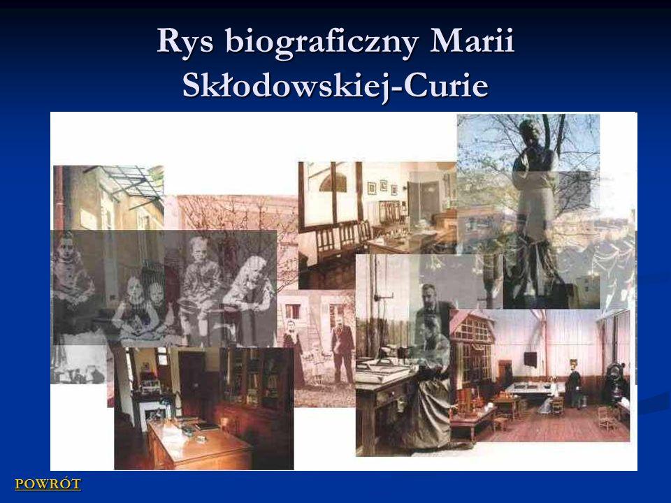 Rys biograficzny Marii Skłodowskiej-Curie POWRÓT