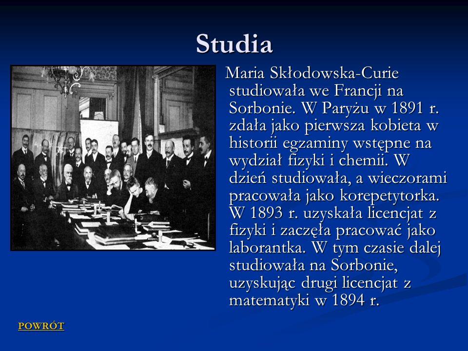 Studia Maria Skłodowska-Curie studiowała we Francji na Sorbonie. W Paryżu w 1891 r. zdała jako pierwsza kobieta w historii egzaminy wstępne na wydział