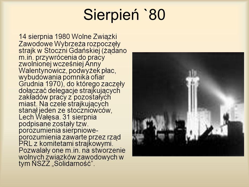 Sierpień `80 14 sierpnia 1980 Wolne Związki Zawodowe Wybrzeża rozpoczęły strajk w Stoczni Gdańskiej (żądano m.in. przywrócenia do pracy zwolnionej wcz