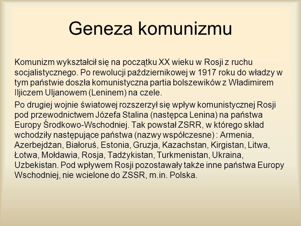 Geneza komunizmu Komunizm wykształcił się na początku XX wieku w Rosji z ruchu socjalistycznego. Po rewolucji październikowej w 1917 roku do władzy w