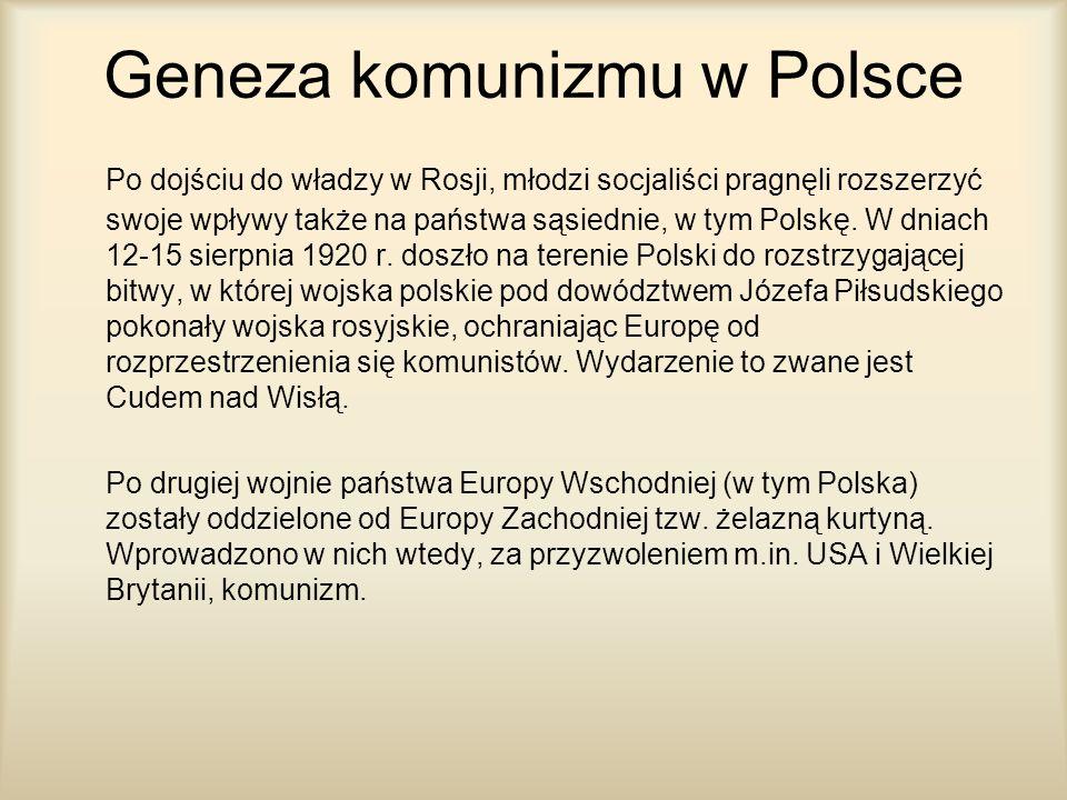 Geneza komunizmu w Polsce Po dojściu do władzy w Rosji, młodzi socjaliści pragnęli rozszerzyć swoje wpływy także na państwa sąsiednie, w tym Polskę. W