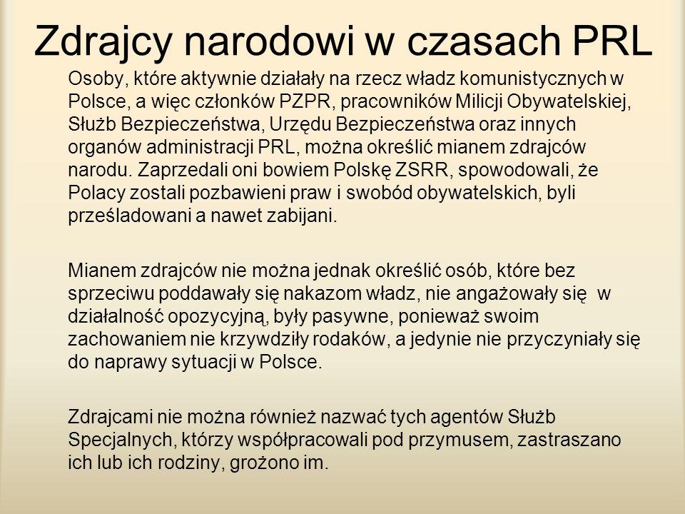 Zdrajcy narodowi w czasach PRL Osoby, które aktywnie działały na rzecz władz komunistycznych w Polsce, a więc członków PZPR, pracowników Milicji Obywa