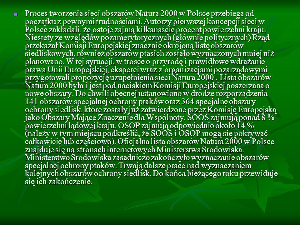 Proces tworzenia sieci obszarów Natura 2000 w Polsce przebiega od początku z pewnymi trudnościami. Autorzy pierwszej koncepcji sieci w Polsce zakładal