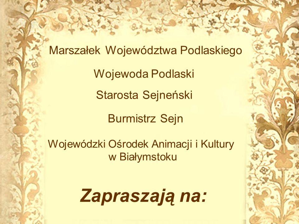 uroczyste obchody 493 Urodzin Województwa Podlaskiego Czas na Podlaskie – Sejny oraz 443 rocznicy urodzin Sejn