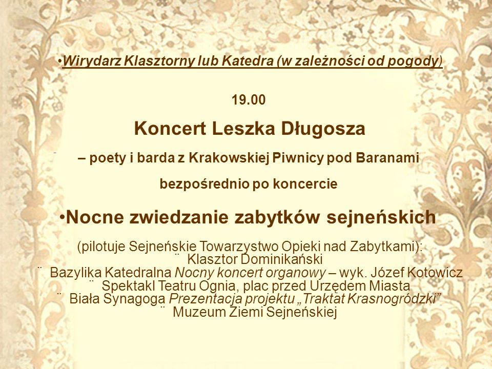 Wirydarz Klasztorny lub Katedra (w zależności od pogody) 19.00 Koncert Leszka Długosza – poety i barda z Krakowskiej Piwnicy pod Baranami bezpośrednio