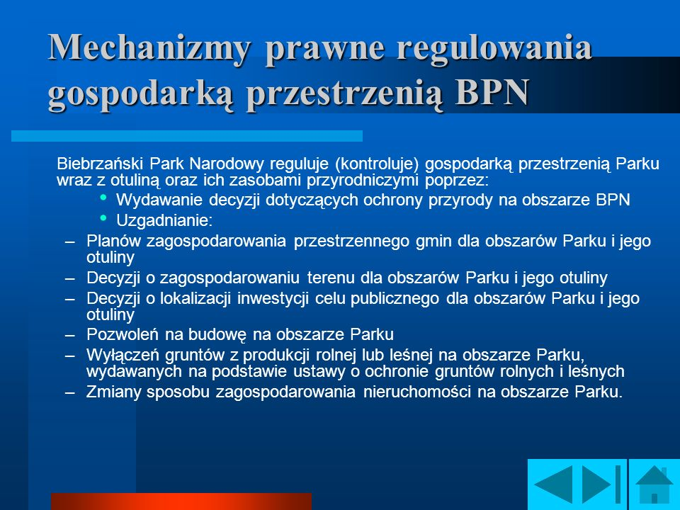 Mechanizmy prawne regulowania gospodarką przestrzenią BPN Biebrzański Park Narodowy reguluje (kontroluje) gospodarką przestrzenią Parku wraz z otuliną