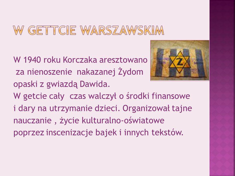 W 1940 roku Korczaka aresztowano za nienoszenie nakazanej Żydom opaski z gwiazdą Dawida.