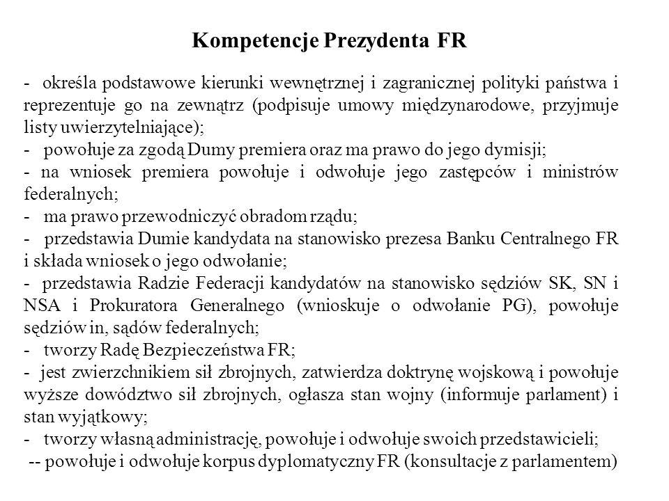 Kompetencje Prezydenta FR - określa podstawowe kierunki wewnętrznej i zagranicznej polityki państwa i reprezentuje go na zewnątrz (podpisuje umowy mię