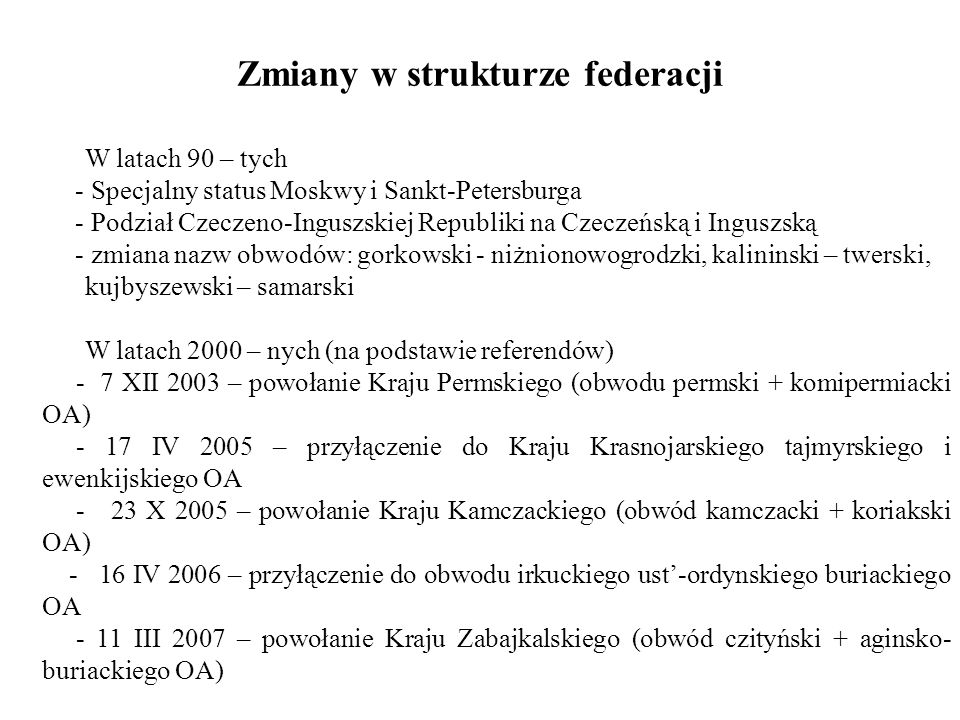 Zmiany w strukturze federacji W latach 90 – tych - Specjalny status Moskwy i Sankt-Petersburga - Podział Czeczeno-Inguszskiej Republiki na Czeczeńską