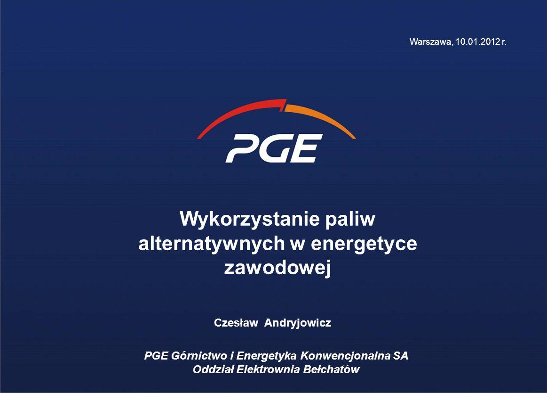 Wykorzystanie paliw alternatywnych w energetyce zawodowej PGE Górnictwo i Energetyka Konwencjonalna SA Oddział Elektrownia Bełchatów Czesław Andryjowicz Warszawa, 10.01.2012 r.